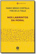 Nos labirintos da moral - edicao ampliada - papiru - Papirus