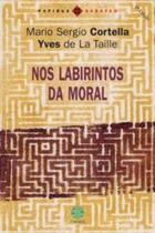 Nos Labirintos da Moral - Papirus 7 mares -