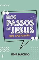 Nos Passos de Jesus Para Adolescente - Unipro