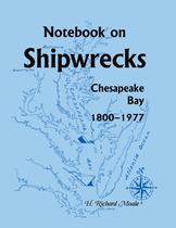Notebook on Shipwrecks, Chesapeake Bay, 1800-1977 - Heritage books