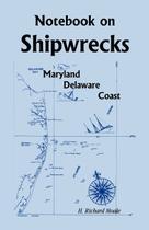 Notebook On Shipwrecks, Maryland Delaware Coast - Heritage books