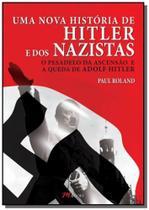 Nova historia de hitler e dos nazistas, uma - Diversas