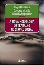 Nova Morfologia Do Trabalho Do Servico Social, A - Cortez - Cortez editora e livraria ltda