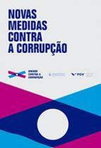 Novas Medidas Contra a Corrupção - FGV