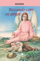 Novena rezando com os anjos - Paulus -