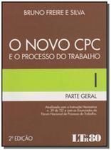 Novo cpc e o processo do trabalho-02ed/16 (bruno) - Ltr