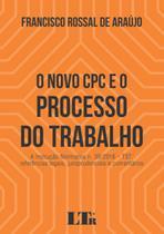 Novo cpc e o processo do trabalho, o - Ltr