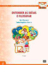 Novo Espaço Filosófico Criativo - Entender as Idéias e Filosofar - 4º Ano - 7ª Ed. - Sophos -