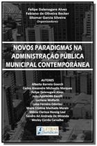 Novos paradigmas na administracao pulica municipal - Letras juridicas -