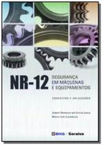 Nr 12 seguranca em maquinas e equipamentos conceitos e aplicacoes - Editora erica ltda