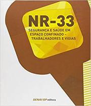 Nr-33 - Seguranca E Saude Em Espaco Confinado - Trabalhadores E Vigias - Senai-sp -