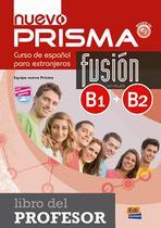 Nuevo prisma fusion b1+b2 - libro del profesor - Edinumen -