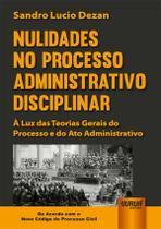 Nulidades no Processo Administrativo Disciplinar - Juruá