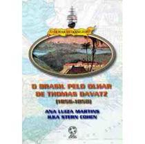 O Brasil Pelo Olhar de Thomas Davatz 1856 - 1858 - Atual -