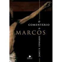 O Comentário de Marcos - D. A. Carson - Shedd Publicações