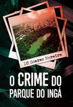 O Crime do Parque do Ingá - Scortecci Editora -