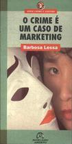 O Crime e um Caso de Marketing - None