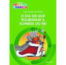 O Dia Em Que Roubaram A Sombra do Rei - Col. Biblioteca Marcha Criança - Scipione