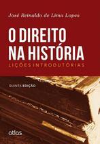O Direito na História - Lições Introdutórias - 5ª Ed. 2014 - Atlas