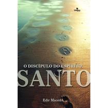 O DíSCIPULO DO ESPíRITO SANTO - UNIPRO