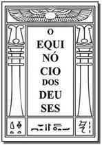 O Equinócio dos Deuses - Autor independente -