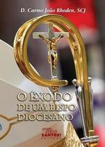 O êxodo de um bispo diocesano - d. carmo joão rhoden, scj - Armazem