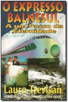 O Expresso Balnesul - A um Passo da Eternidade - Da mente -