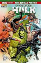 O incrível Hulk - Marvel Legado: Hulk contra o mundo II Vol2 -