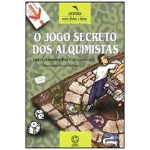 O Jogo Secreto Dos Alquimistas - Col. Entre Linhas e Letras - Conforme a Nova Ortografia - Atual