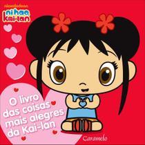 O Livro Das Coisas Mais Alegres da Kai-lan - Caramelo -