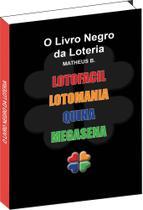 O Livro Negro Da Loteria - Combo Com Os 5 Jogos Das Loteria - Livropostal