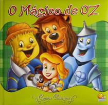O mágico de Oz: Col. Contos clássicos - Todolivro -