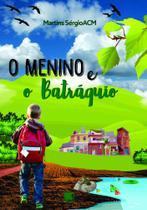 O Menino e o Batráquio - Scortecci Editora