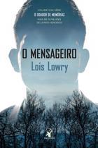 O mensageiro (O Doador de Memórias Livro 3) - Lois Lowry - Arqueiro