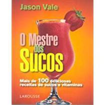 o mestre dos sucos - Larousse -