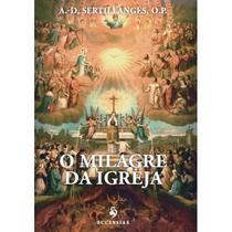O milagre da igreja - a. d. sertillanges - Armazem