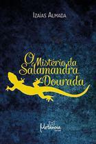 O mistério da Salamandra Dourada - Metanoia Editora