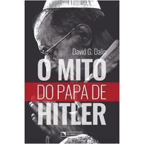O Mito do Papa de Hitler - QUADRANTE