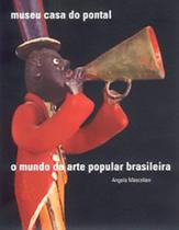 O Mundo da Arte Popular Brasileira - Mauad X