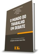 O Mundo do Trabalho em Debate - Ltr -