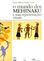 O Mundo dos Mehinaku e Suas Representações Visuais - Unb