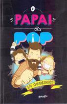 O papai e pop hq - Belas Letras