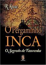 O Pergaminho Inca: o Segredo de Tasorenka - Madras