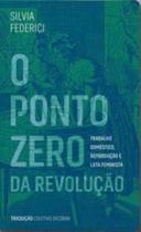 O ponto zero da revolução - Elefante Editora -