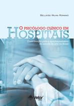 O psicólogo clínico em hospitais- contribuições para o aperfeiçoamento do estado da arte no Brasil - Vetor -
