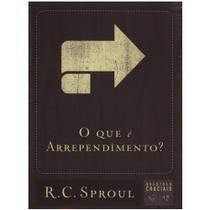 O que é Arrependimento Série Questões Cruciais Volume 17 - Fiel