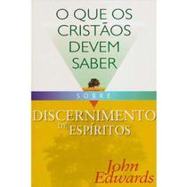 O Que os Cristãos Devem Saber Sobre Discernimento Espíritos - Danprewan -