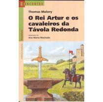 O Rei Artur e os Cavaleiros da Távola Redonda - Col. Reencontro - Scipione