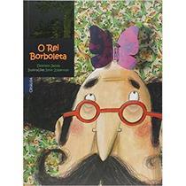 O Rei Borboleta - 2ª Ed. 2012 - Scipione -