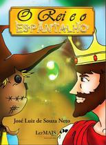O Rei e o Espantalho - Francisco carlos brito dos santos -